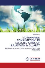 """""""SUSTAINABLE CONSUMPTION"""" IN SELECTED CITIES OF RAJASTHAN & GUJARAT"""