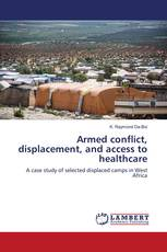 Armed conflict, displacement, and access to healthcare
