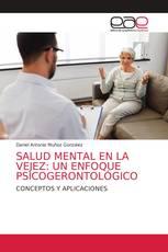 SALUD MENTAL EN LA VEJEZ: UN ENFOQUE PSICOGERONTOLÓGICO