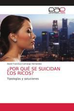 ¿POR QUÉ SE SUICIDAN LOS RICOS?