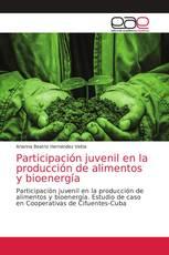 Participación juvenil en la producción de alimentos y bioenergía