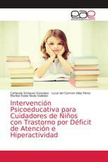 Intervención Psicoeducativa para Cuidadores de Niños con Trastorno por Déficit de Atención e Hiperactividad