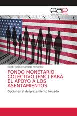 FONDO MONETARIO COLECTIVO (FMC) PARA EL APOYO A LOS ASENTAMIENTOS