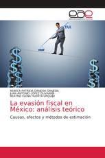 La evasión fiscal en México: análisis teórico
