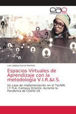 Espacios Virtuales de Aprendizaje con la metodología V.I.R.&I.S.