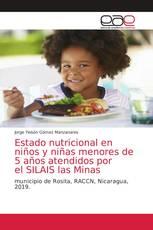 Estado nutricional en niños y niñas menores de 5 años atendidos por el SILAIS las Minas