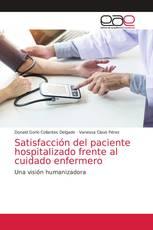 Satisfacción del paciente hospitalizado frente al cuidado enfermero
