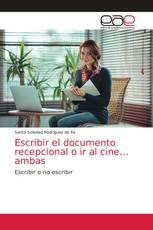 Escribir el documento recepcional o ir al cine… ambas