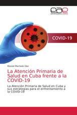 La Atención Primaria de Salud en Cuba frente a la COVID-19