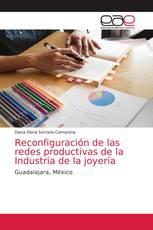 Reconfiguración de las redes productivas de la Industria de la joyería