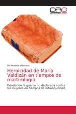 Heroicidad de María Valdizán en tiempos de martirologio