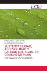 SUSTENTABILIDAD, ACCESIBILIDAD Y CALIDAD DEL AGUA, EN COLINAS DE PILAR