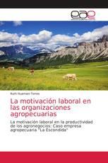 La motivación laboral en las organizaciones agropecuarias