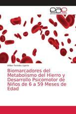 Biomarcadores del Metabolismo del Hierro y Desarrollo Psicomotor de Niños de 6 a 59 Meses de Edad