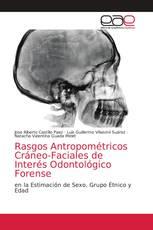 Rasgos Antropométricos Cráneo-Faciales de Interés Odontológico Forense