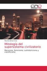 Mitología del supersistema civilizatorio