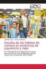 Estudio de los hábitos de compra en productos de juguetería y ropa