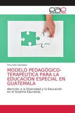 MODELO PEDAGÓGICO-TERAPÉUTICA PARA LA EDUCACIÓN ESPECIAL EN GUATEMALA