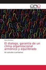 El dialogo, garantía de un clima organizacional armónico y equilibrado