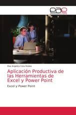 Aplicación Productiva de las Herramientas de Excel y Power Point