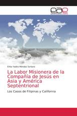 La Labor Misionera de la Compañía de Jesús en Asia y América Septentrional