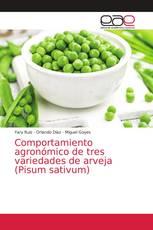 Comportamiento agronómico de tres variedades de arveja (Pisum sativum)