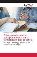 El trayecto formativo psicopedagógico en la formación inicial docente.