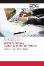 Adolescencia y comunicación en familia
