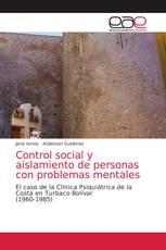 Control social y aislamiento de personas con problemas mentales