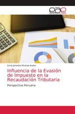 Influencia de la Evasión de Impuesto en la Recaudación Tributaria