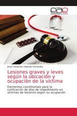 Lesiones graves y leves según la ubicación y ocupación de la víctima