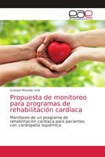 Propuesta de monitoreo para programas de rehabilitación cardíaca