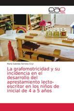 La grafomotricidad y su incidencia en el desarrollo del aprestamiento lecto-escritor en los niños de inicial de 4 a 5 años