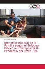 Bienestar Integral de la Familia según el Enfoque Bíblico, en Tiempos de la Pandemia del Covid -19
