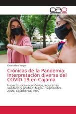 Crónicas de la Pandemia: Interpretación diversa del COVID 19 en Cajama