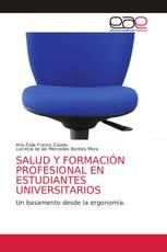 SALUD Y FORMACIÓN PROFESIONAL EN ESTUDIANTES UNIVERSITARIOS