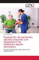 Evaluación de pacientes adultos mayores con diagnóstico de abdomen agudo quirúrgico