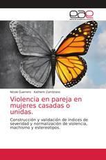 Violencia en pareja en mujeres casadas o unidas.