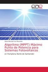 Algoritmo (MPPT) Máximo Punto de Potencia para Sistemas Fotovoltaicos
