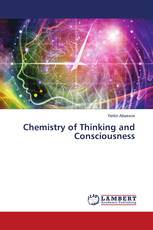 Chemistry of Thinking and Consciousness