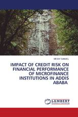 IMPACT OF CREDIT RISK ON FINANCIAL PERFORMANCE OF MICROFINANCE INSTITUTIONS IN ADDIS ABABA