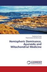 Hemispheric Dominance, Ayurveda and Mitochondrial Medicine