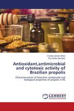Antioxidant,antimicrobial and cytotoxic activity of Brazilian propolis