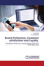 Brand Preference, Customer satisfaction and Loyalty
