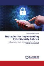 Strategies for Implementing Cybersecurity Policies