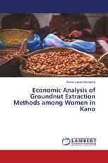 Economic Analysis of Groundnut Extraction Methods among Women in Kano