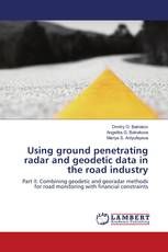 Using ground penetrating radar and geodetic data in the road industry