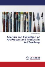 Analysis and Evaluation of Art Process and Product in Art Teaching