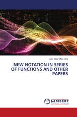 NEW NOTATION IN SERIES OF FUNCTIONS AND OTHER PAPERS