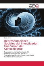 Representaciones Sociales del Investigador: Una Visión del Conocimiento